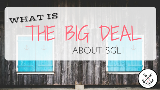 What's the big deal about SGLI