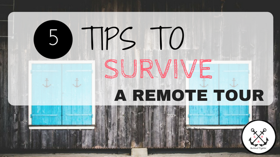 Tips to Survive a Remote Tour